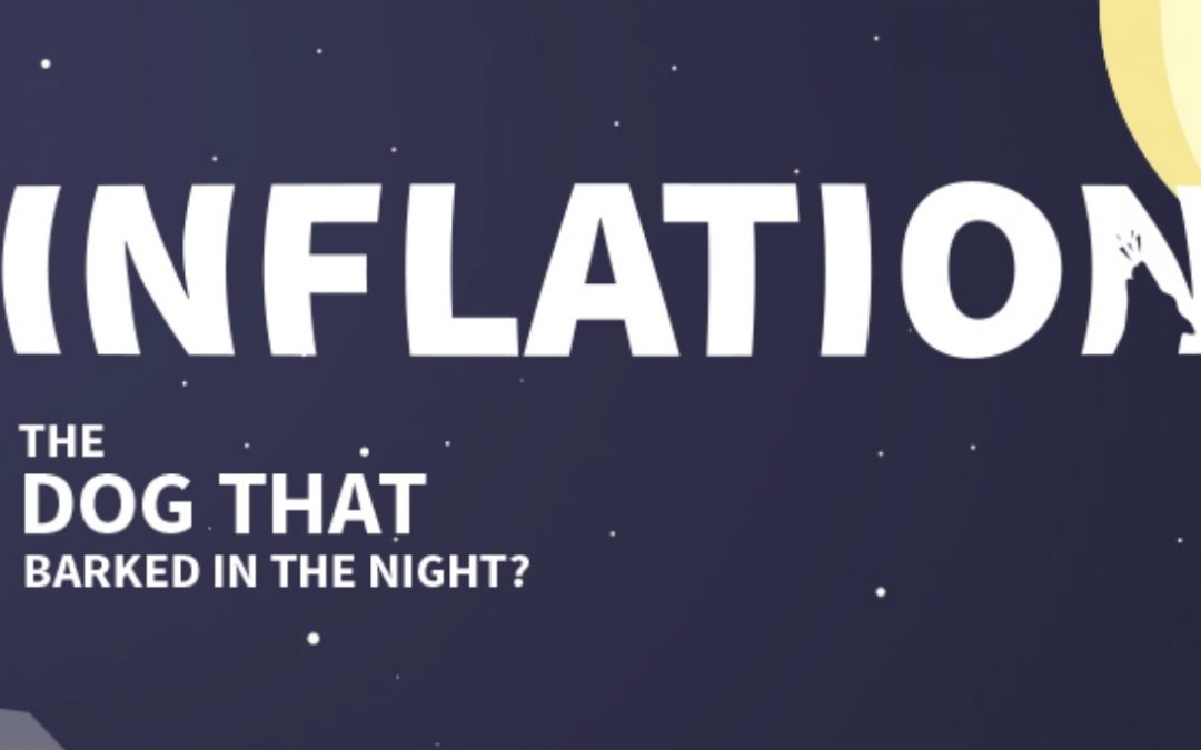 April 2021 – Inflation: The dog that barked in the night